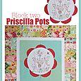 Priscilla Pots Block two